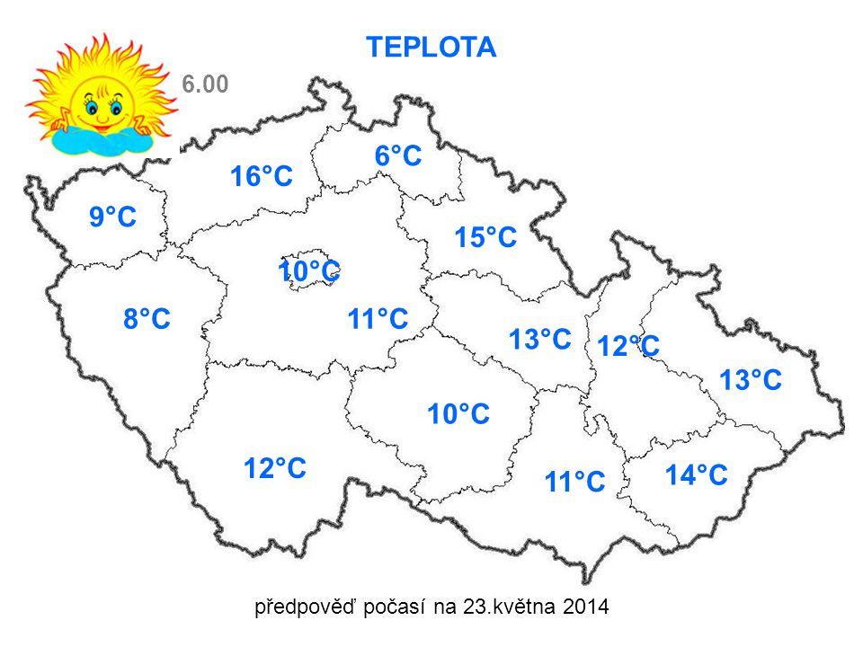 předpověď počasí na 23.května 2014 TEPLOTA 9°C 8°C11°C 12°C 16°C 6°C 15°C 10°C 13°C 12°C 13°C 14°C 11°C 6.00 10°C