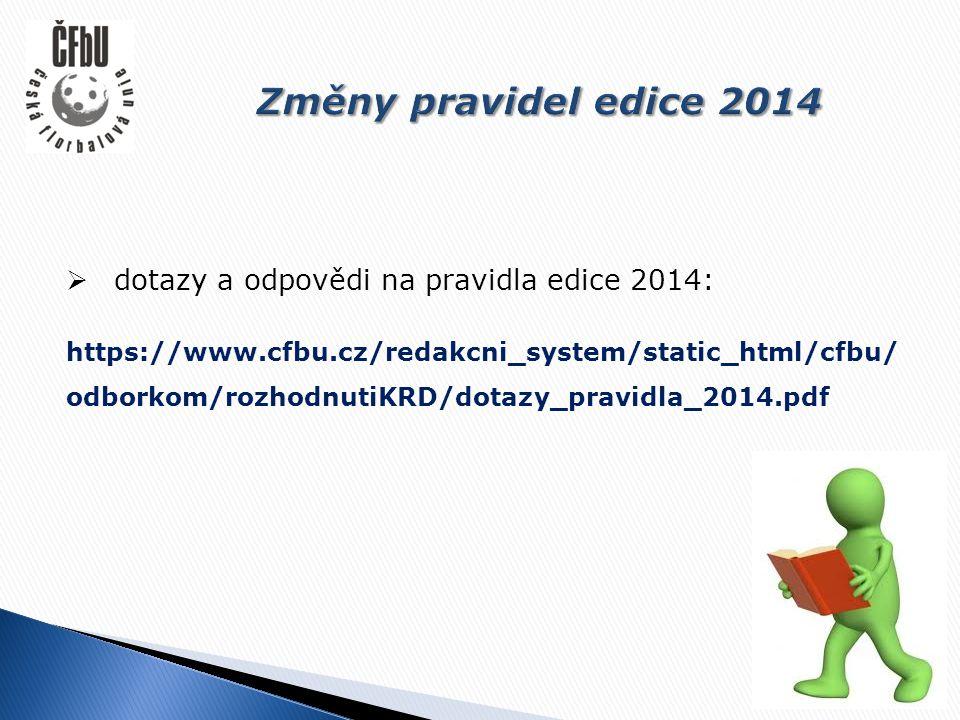  dotazy a odpovědi na pravidla edice 2014: https://www.cfbu.cz/redakcni_system/static_html/cfbu/ odborkom/rozhodnutiKRD/dotazy_pravidla_2014.pdf