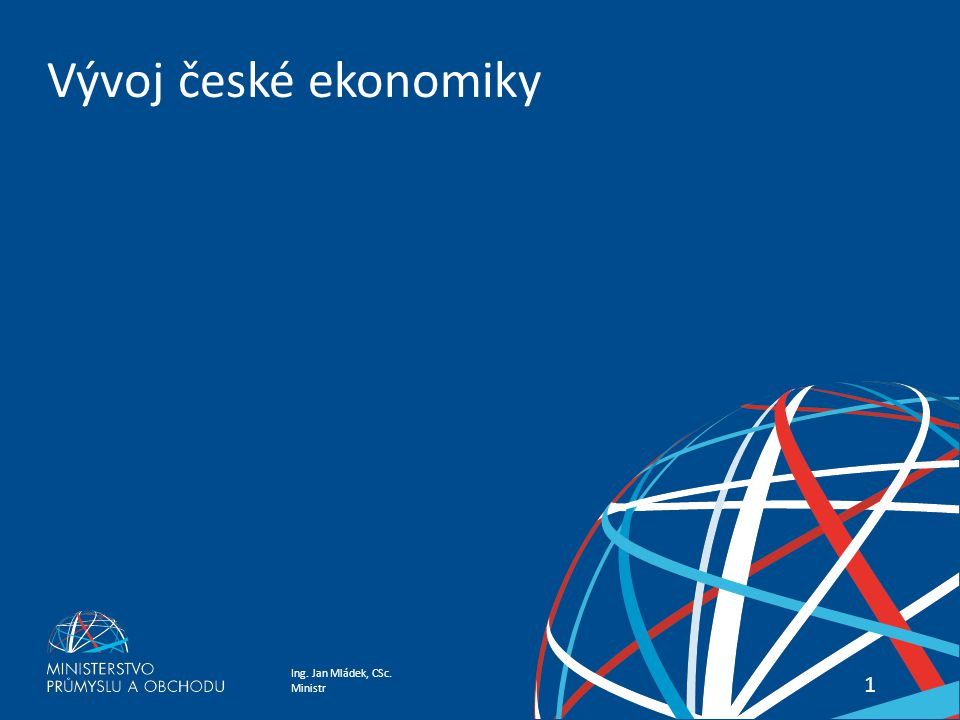 Ing. Jan Mládek, CSc. Ministr Vývoj české ekonomiky 11