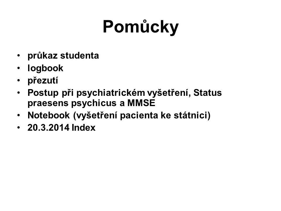 Pomůcky průkaz studenta logbook přezutí Postup při psychiatrickém vyšetření, Status praesens psychicus a MMSE Notebook (vyšetření pacienta ke státnici