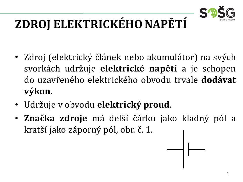 ZDROJ ELEKTRICKÉHO NAPĚTÍ Zdroj (elektrický článek nebo akumulátor) na svých svorkách udržuje elektrické napětí a je schopen do uzavřeného elektrického obvodu trvale dodávat výkon.