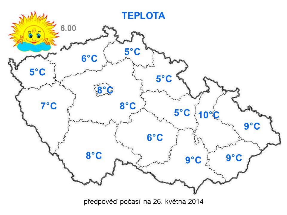 předpověď počasí na 26. května 2014 TEPLOTA 5°C 7°C8°C 6°C 5°C 6°C 5°C 10°C 9°C 6.00 8°C