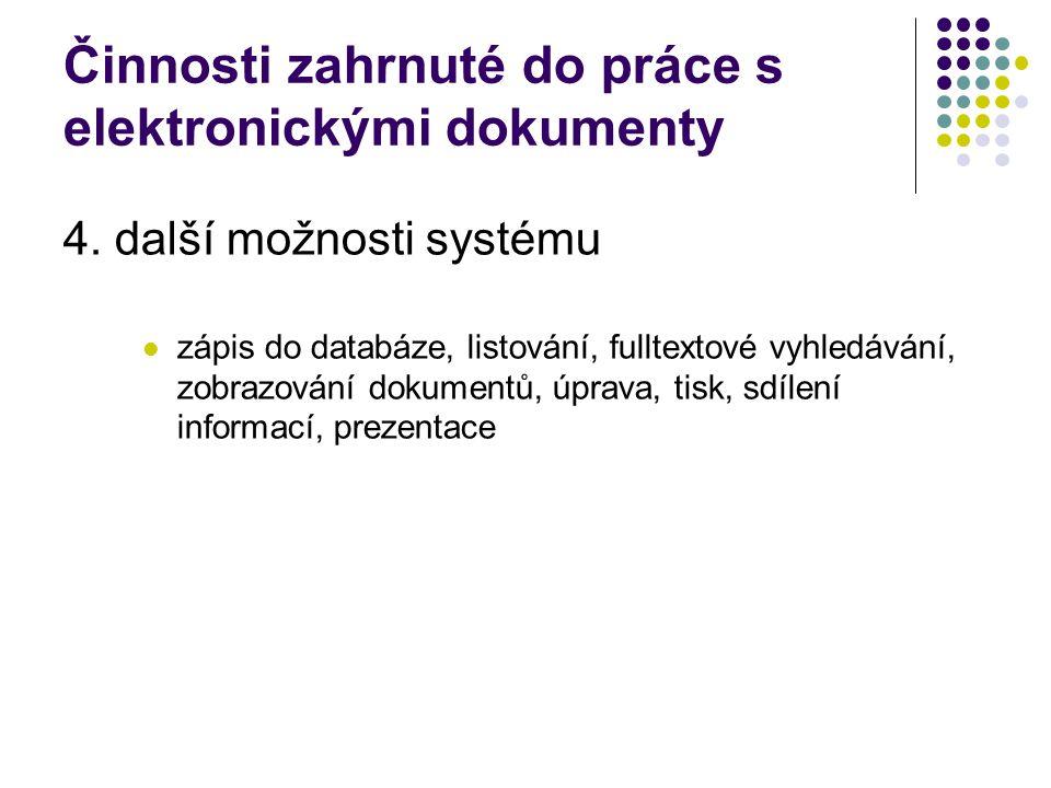 Činnosti zahrnuté do práce s elektronickými dokumenty 4.