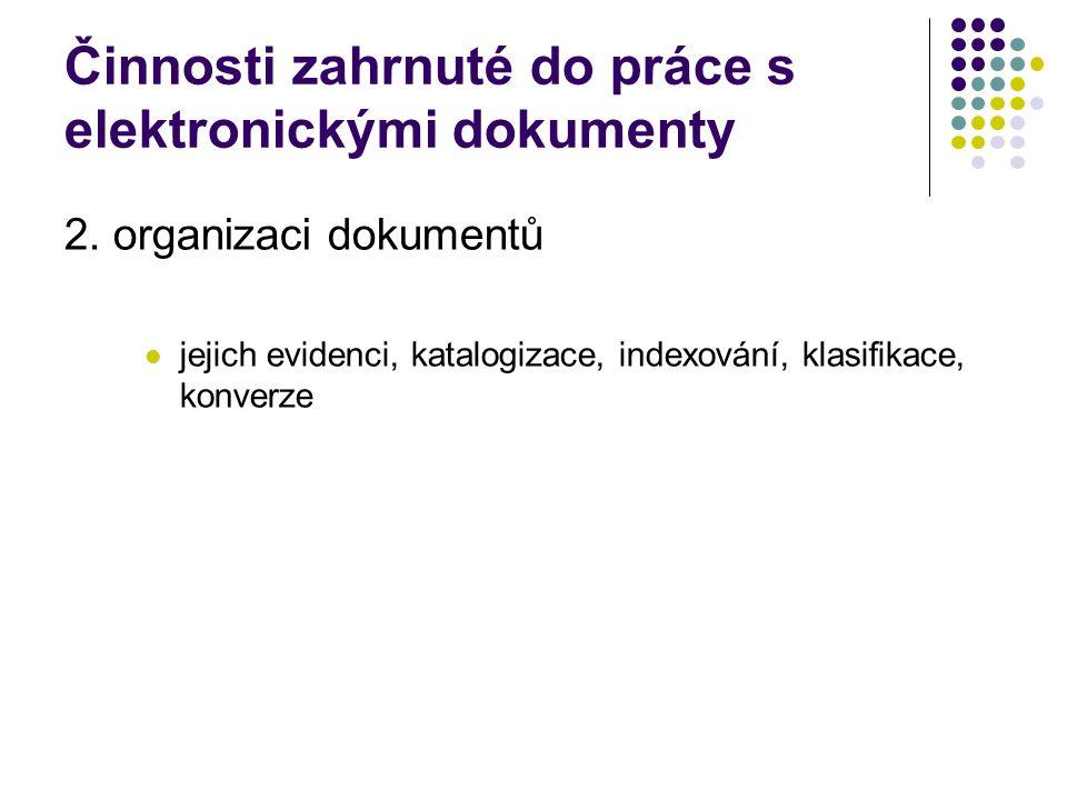 Činnosti zahrnuté do práce s elektronickými dokumenty 2.