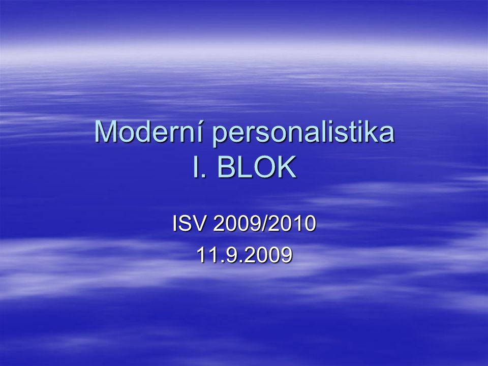 Moderní personalistika I. BLOK ISV 2009/2010 11.9.2009