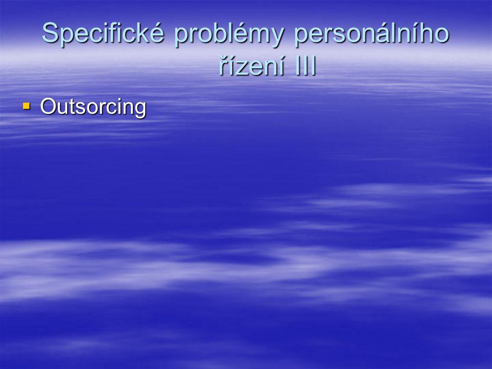 Specifické problémy personálního řízení III  Outsorcing