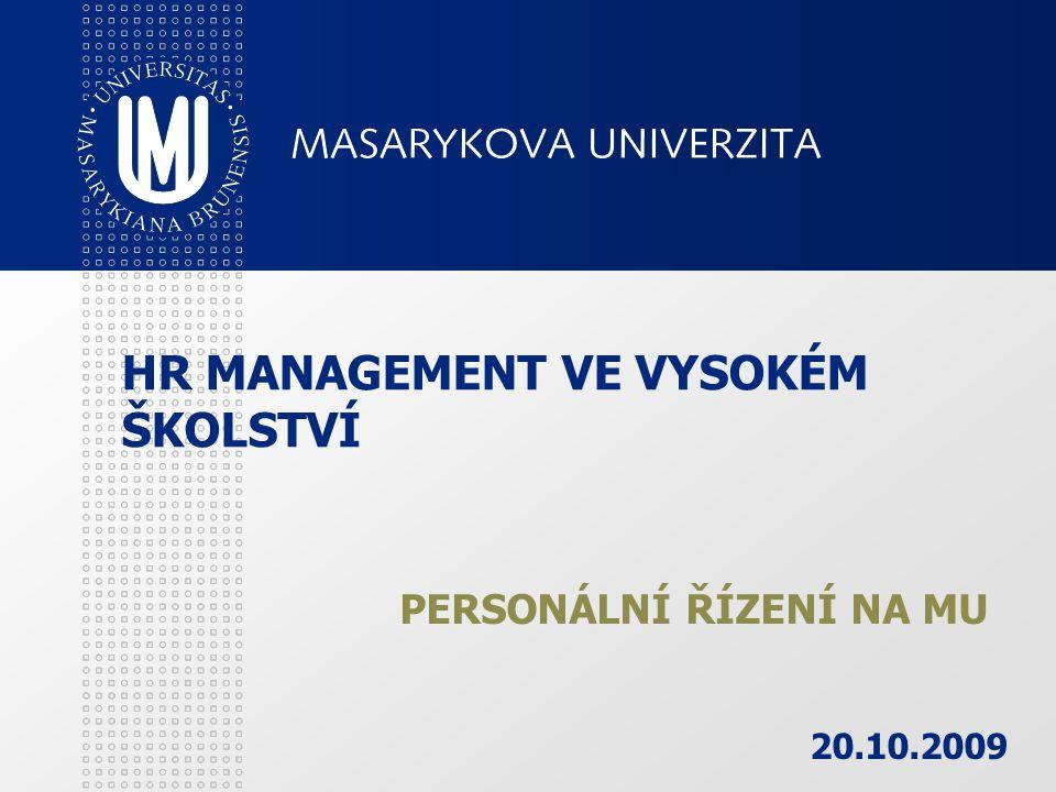 HR MANAGEMENT VE VYSOKÉM ŠKOLSTVÍ PERSONÁLNÍ ŘÍZENÍ NA MU 20.10.2009