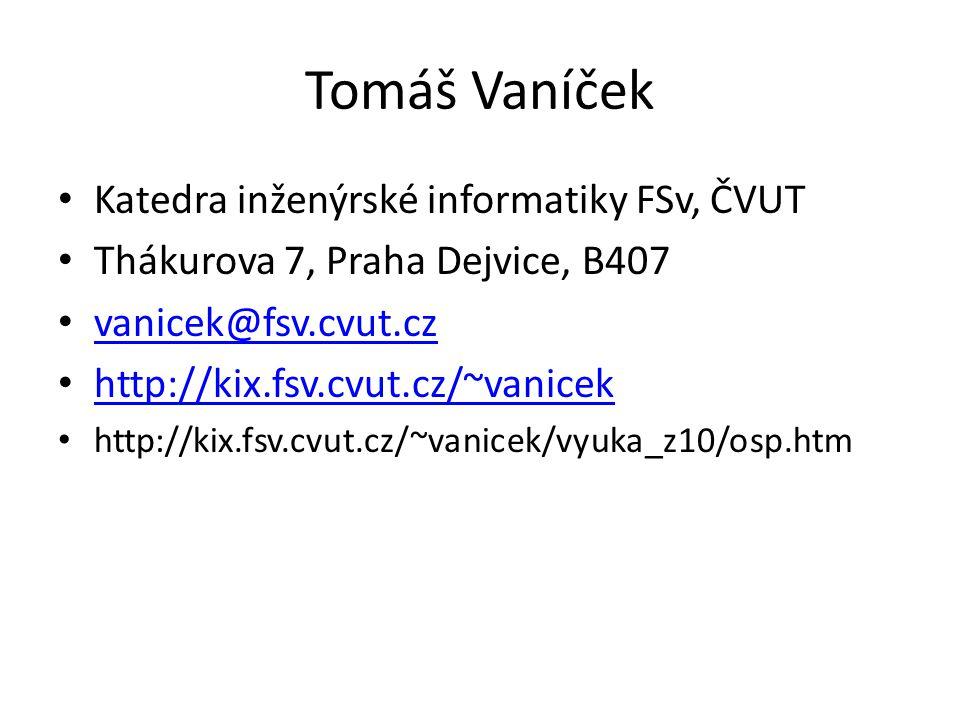 Tomáš Vaníček Katedra inženýrské informatiky FSv, ČVUT Thákurova 7, Praha Dejvice, B407 vanicek@fsv.cvut.cz vanicek@fsv.cvut.cz http://kix.fsv.cvut.cz