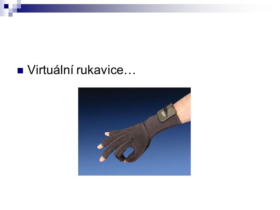 Virtuální rukavice…