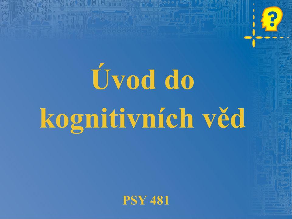 Úvod do kognitivních věd PSY 481