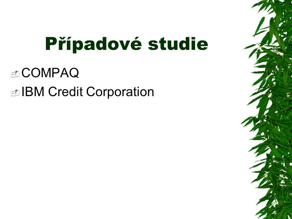 Případové studie  COMPAQ  IBM Credit Corporation