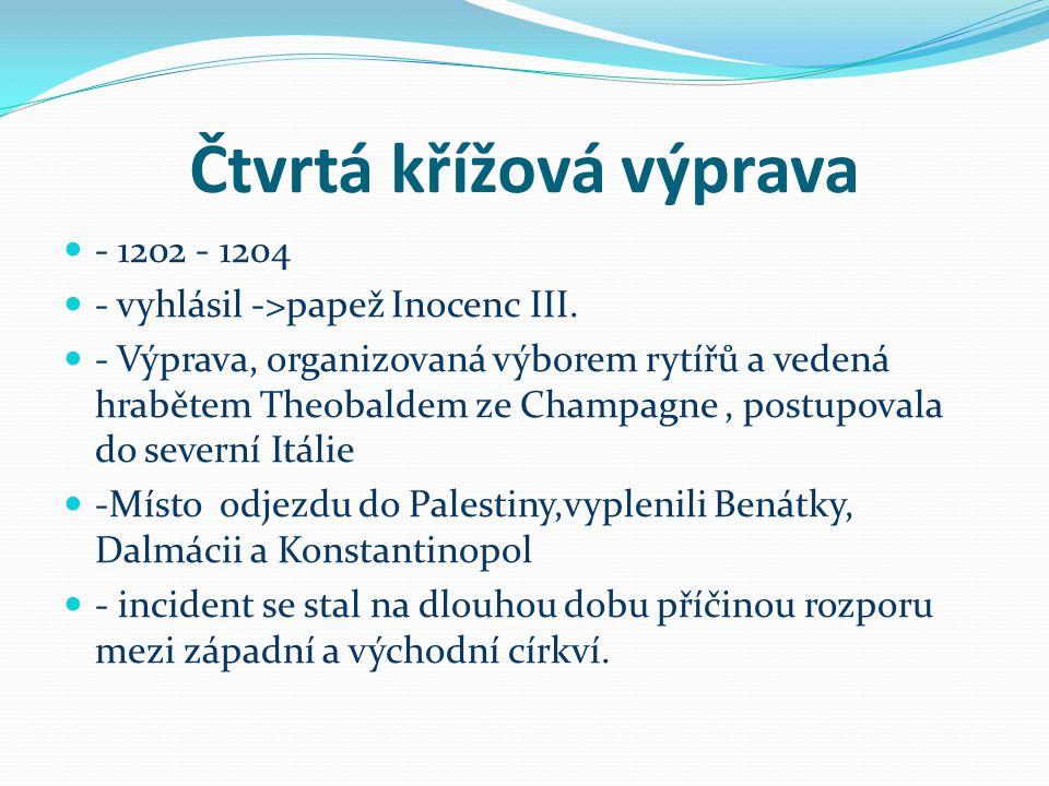 Pátá křížová výprava -Vyhlášena roku 1213 papežem Inocentem III.