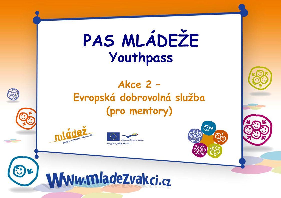 PAS MLÁDEŽE Youthpass Akce 2 – Evropská dobrovolná služba (pro mentory)