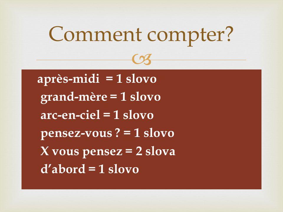   qu'est-ce que c'est = 3 slova  est-ce que = 2 slova  Jean-Paul Belmondo = 1 slovo  Nicolas Sarkozy = 1 slovo Comment compter?