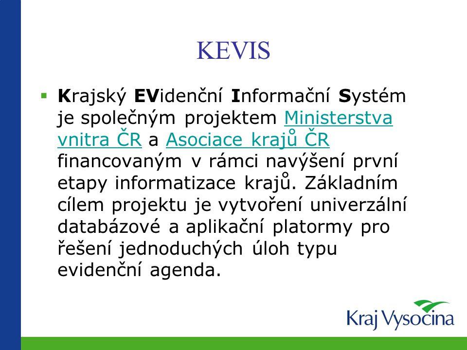 KEVIS  Krajský EVidenční Informační Systém je společným projektem Ministerstva vnitra ČR a Asociace krajů ČR financovaným v rámci navýšení první etapy informatizace krajů.