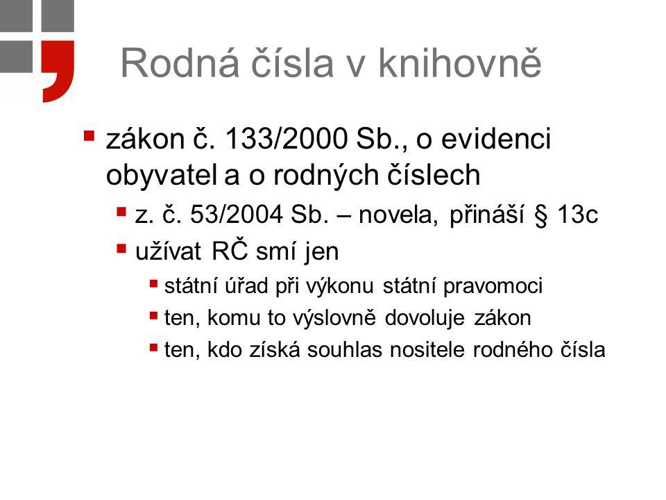 Rodná čísla v knihovně  zákon č. 133/2000 Sb., o evidenci obyvatel a o rodných číslech  z.