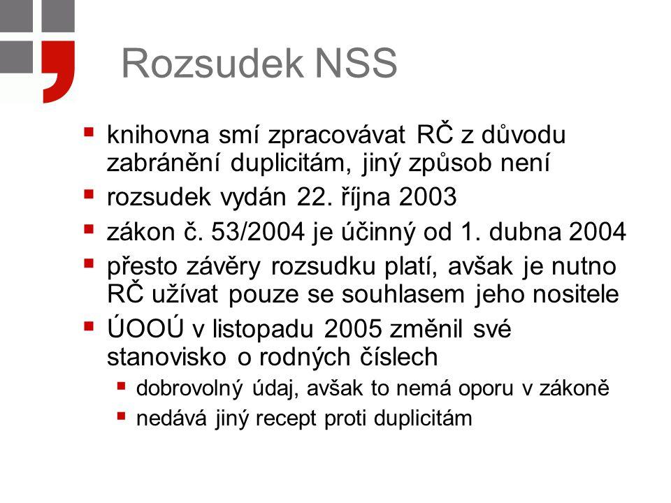 Rozsudek NSS  knihovna smí zpracovávat RČ z důvodu zabránění duplicitám, jiný způsob není  rozsudek vydán 22.