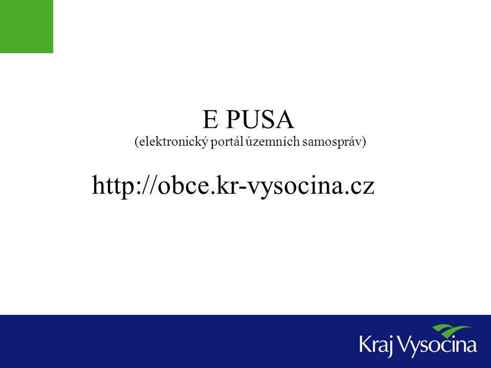 E PUSA (elektronický portál územních samospráv) http://obce.kr-vysocina.cz