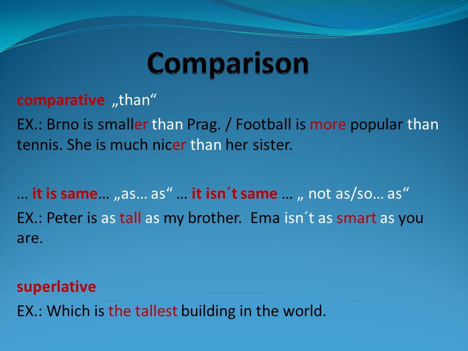 good špatný less the most daleký much Fill the table of irregular adjectives