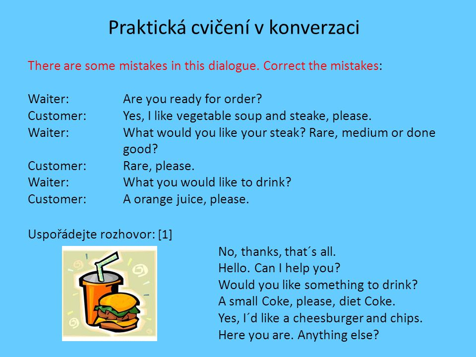 Praktická cvičení v konverzaci There are some mistakes in this dialogue.