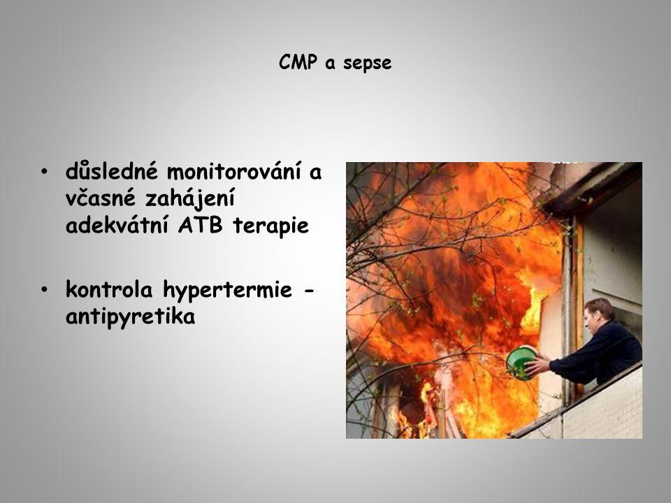 CMP a sepse důsledné monitorování a včasné zahájení adekvátní ATB terapie kontrola hypertermie - antipyretika