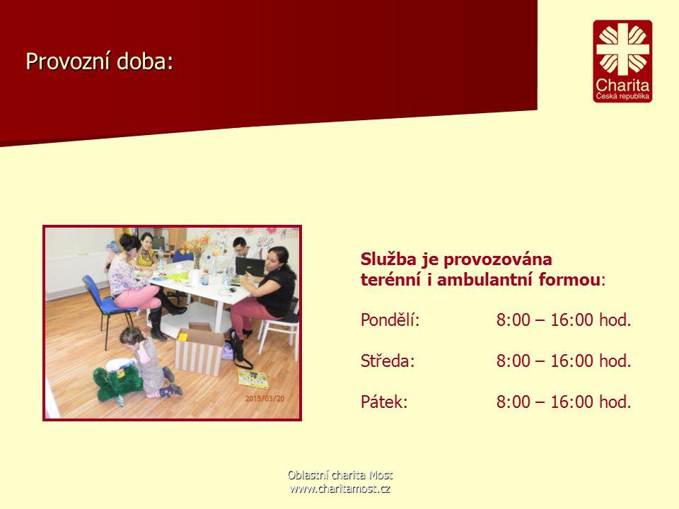 Oblastní charita Most www.charitamost.cz Provozní doba: Služba je provozována terénní i ambulantní formou: Pondělí:8:00 – 16:00 hod. Středa:8:00 – 16: