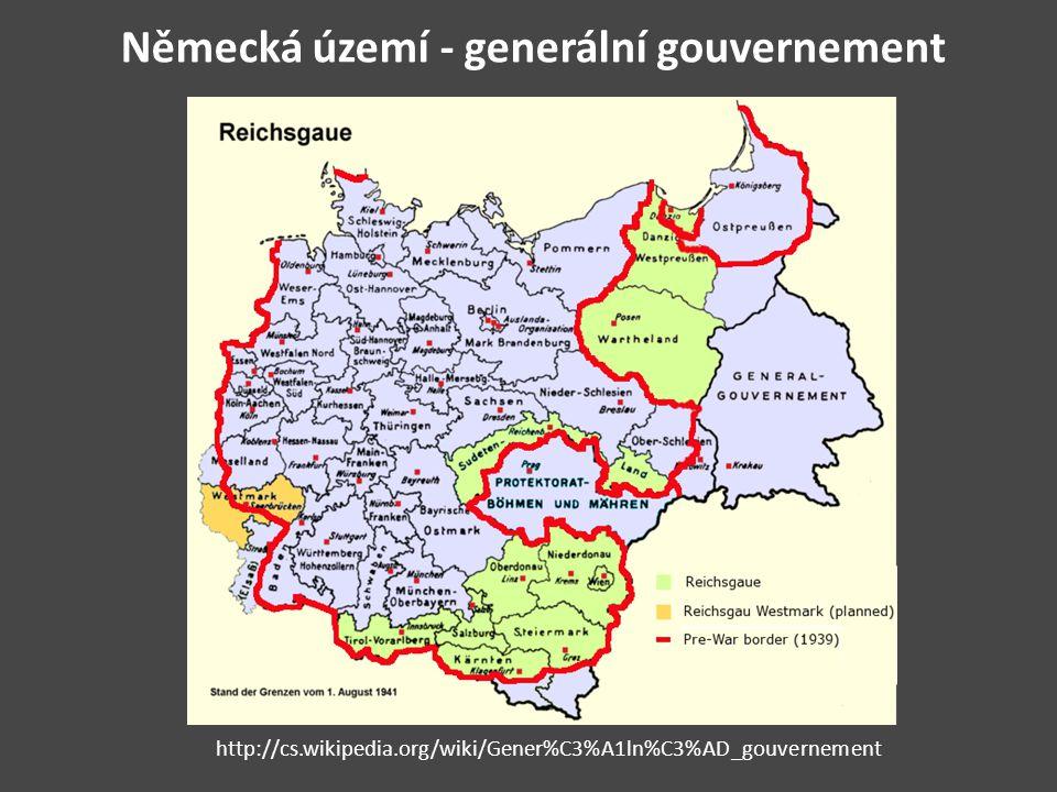 Německá území - generální gouvernement http://cs.wikipedia.org/wiki/Gener%C3%A1ln%C3%AD_gouvernement