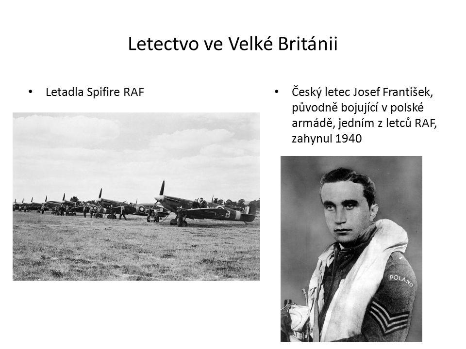 Letectvo ve Velké Británii Letadla Spifire RAF Český letec Josef František, původně bojující v polské armádě, jedním z letců RAF, zahynul 1940