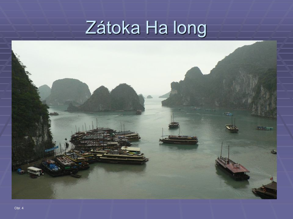 Zátoka Ha long Obr. 4