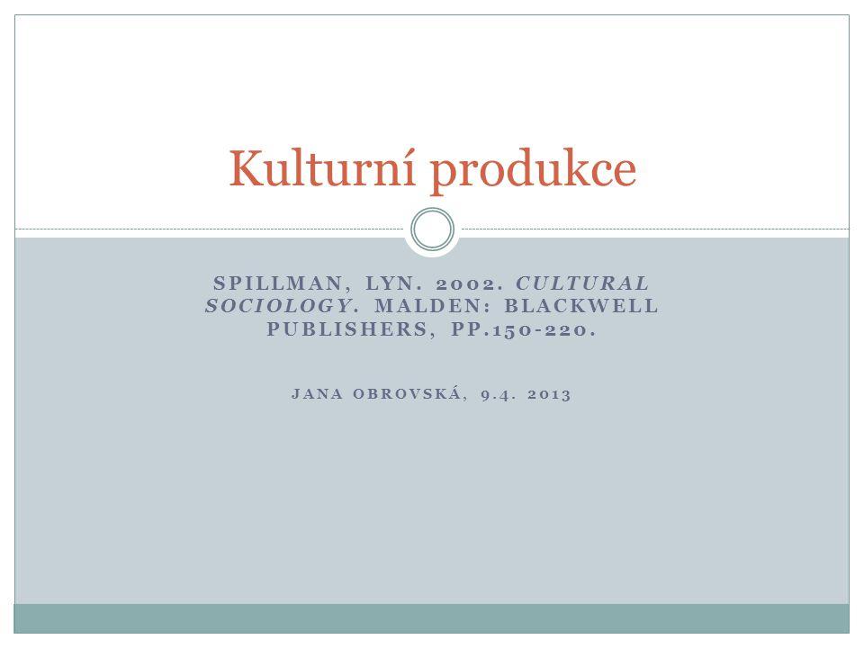 SPILLMAN, LYN.2002. CULTURAL SOCIOLOGY. MALDEN: BLACKWELL PUBLISHERS, PP.150-220.