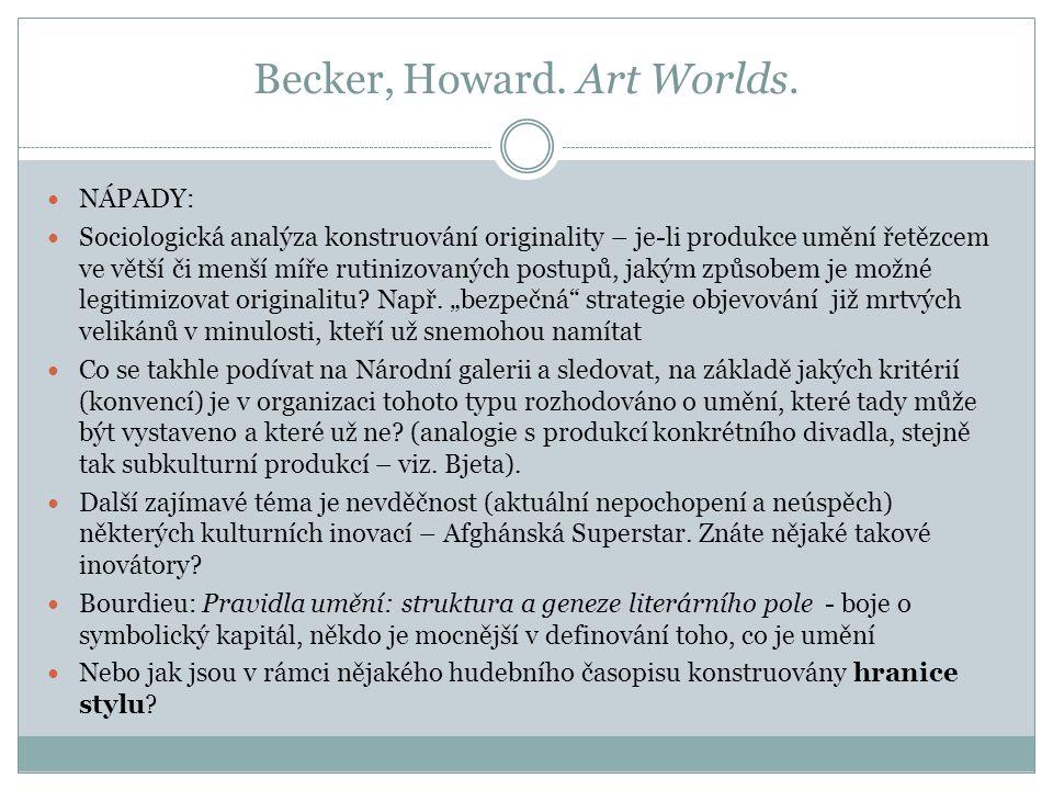 Becker, Howard. Art Worlds.