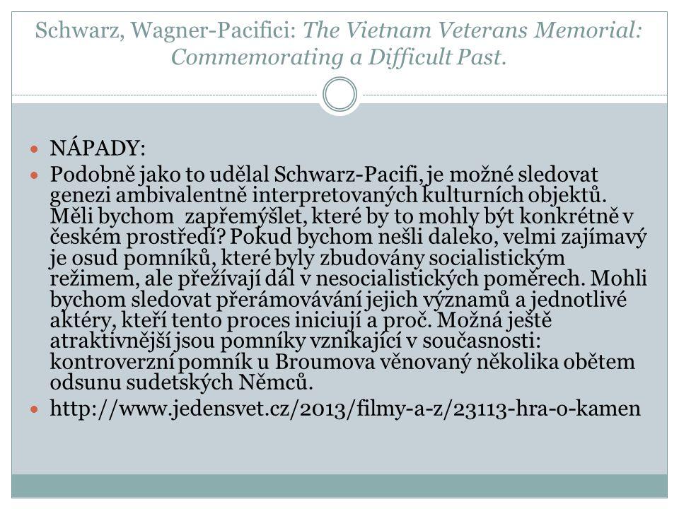 Schwarz, Wagner-Pacifici: The Vietnam Veterans Memorial: Commemorating a Difficult Past. NÁPADY: Podobně jako to udělal Schwarz-Pacifi, je možné sledo