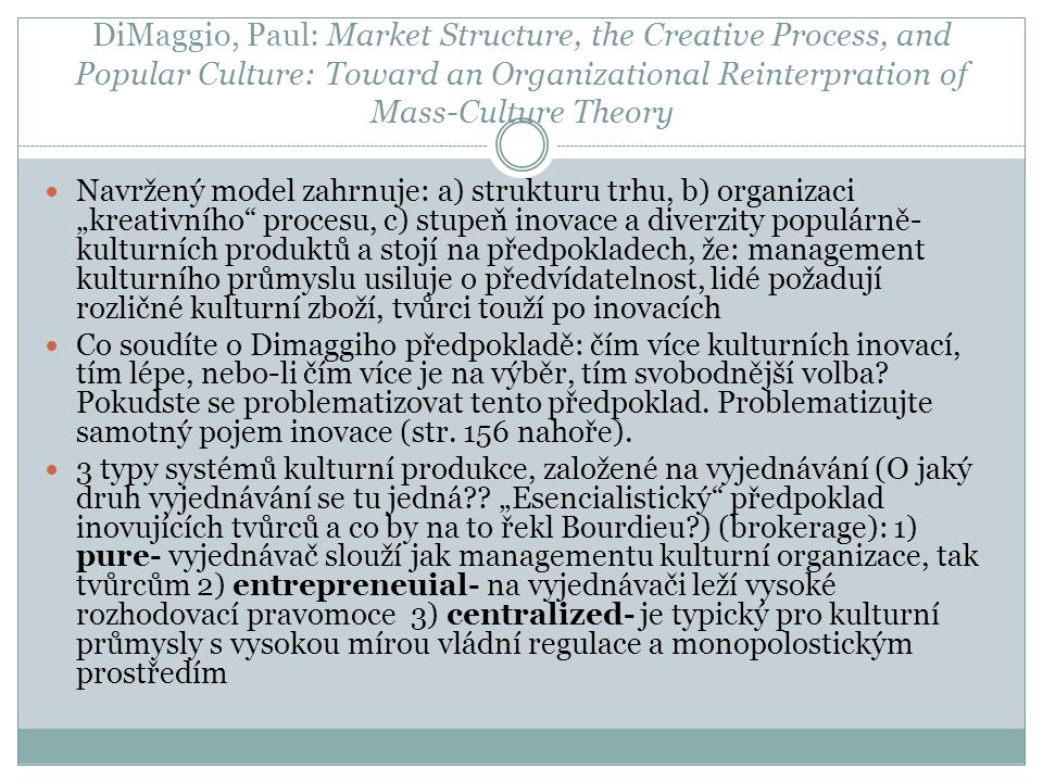 DiMaggio, Paul: Market Structure, the Creative Process, and Popular Culture: Toward an Organizational Reinterpration of Mass-Culture Theory Navržený m