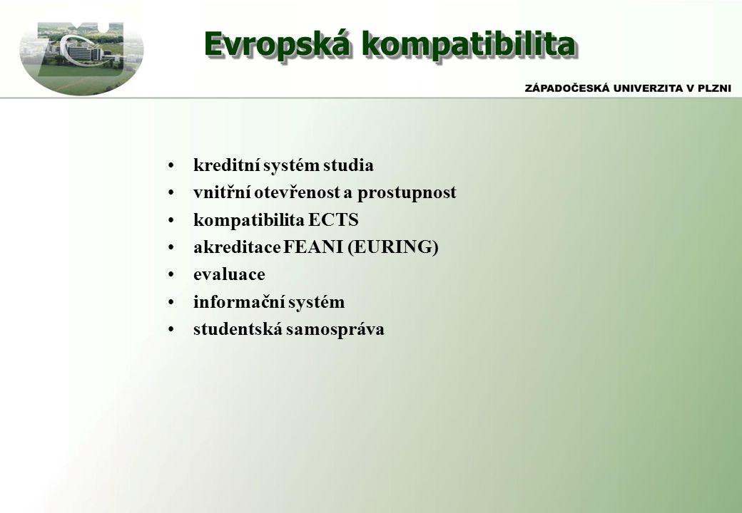 Evropská kompatibilita kreditní systém studia vnitřní otevřenost a prostupnost kompatibilita ECTS akreditace FEANI (EURING) evaluace informační systém studentská samospráva