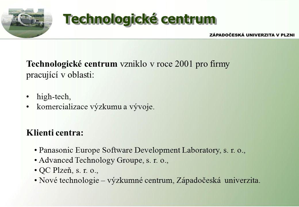 Technologické centrum Technologické centrum vzniklo v roce 2001 pro firmy pracující v oblasti: high-tech, komercializace výzkumu a vývoje.