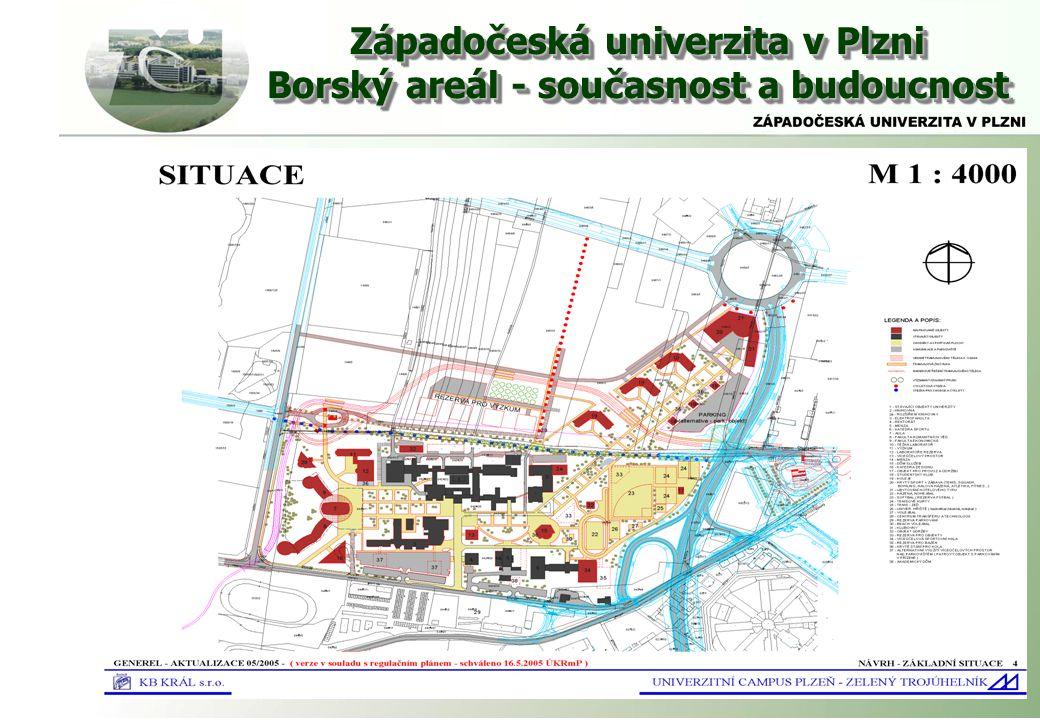 Západočeská univerzita v Plzni Borský areál - současnost a budoucnost Západočeská univerzita v Plzni Borský areál - současnost a budoucnost