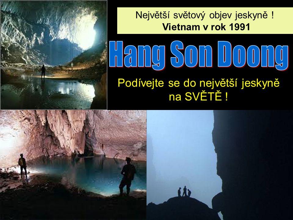 Největší světový objev jeskyně .Vietnam v rok 1991 Největší světový objev jeskyně .