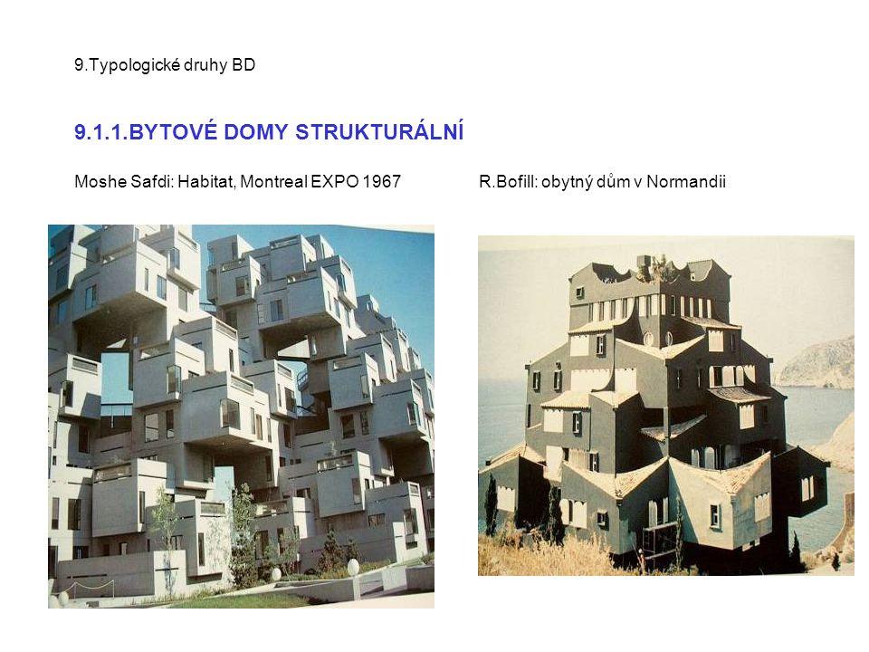 9.Typologické druhy BD 9.1.1.BYTOVÉ DOMY STRUKTURÁLNÍ Moshe Safdi: Habitat, Montreal EXPO 1967 R.Bofill: obytný dům v Normandii