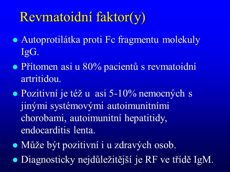 Revmatoidní faktor(y) l Autoprotilátka proti Fc fragmentu molekuly IgG.
