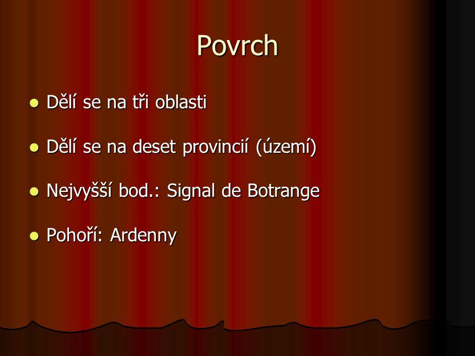 Povrch Dělí se na tři oblasti Dělí se na tři oblasti Dělí se na deset provincií (území) Dělí se na deset provincií (území) Nejvyšší bod.: Signal de Bo
