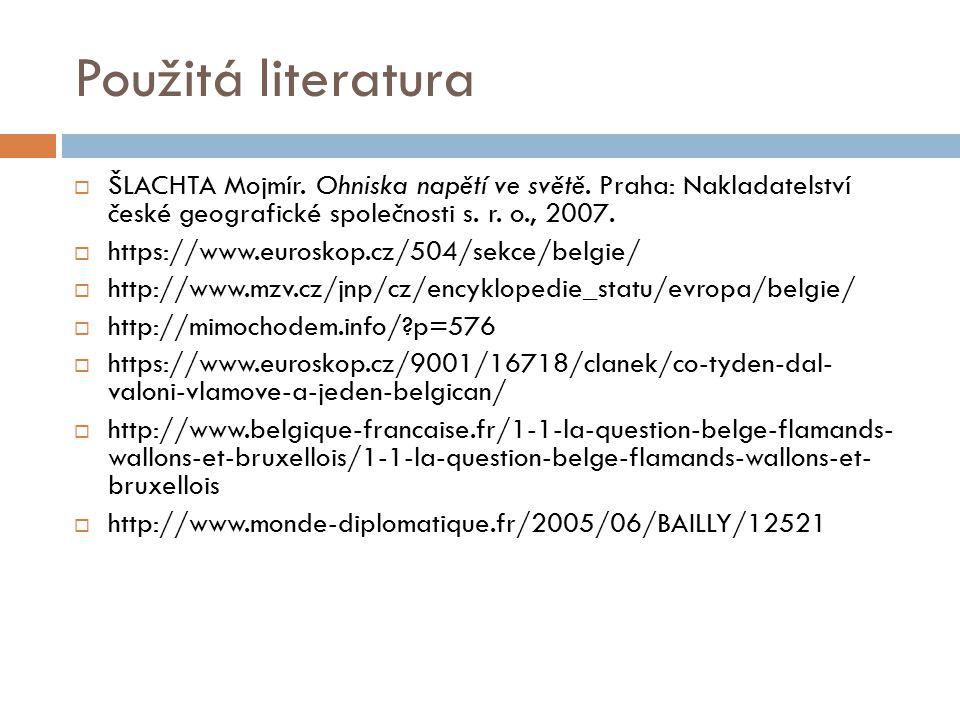 Použitá literatura  ŠLACHTA Mojmír. Ohniska napětí ve světě. Praha: Nakladatelství české geografické společnosti s. r. o., 2007.  https://www.eurosk