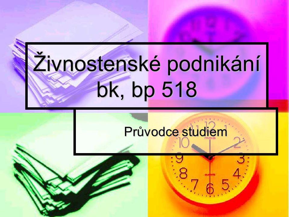 Živnostenské podnikání bk, bp 518 Průvodce studiem