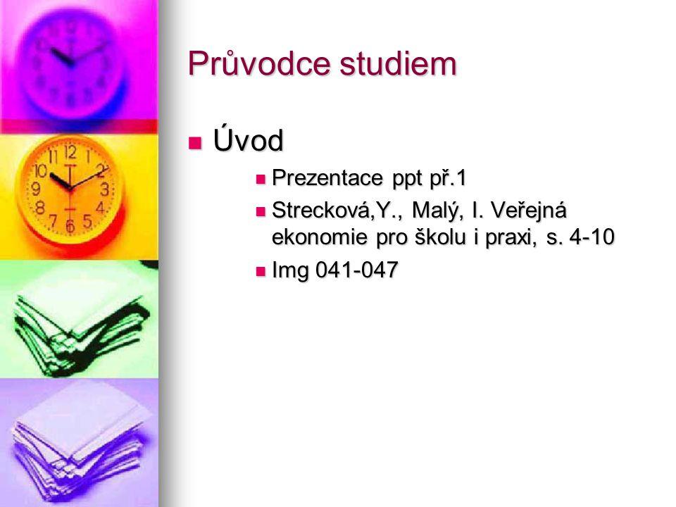 Průvodce studiem Úvod Úvod Prezentace ppt př.1 Prezentace ppt př.1 Strecková,Y., Malý, I.