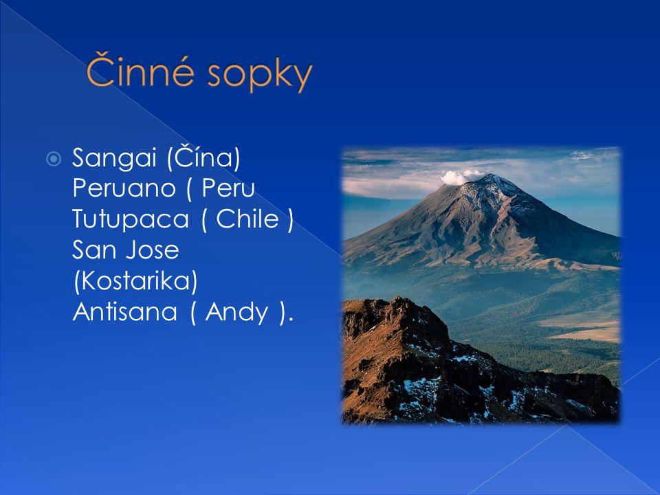  Sangai (Čína) Peruano ( Peru Tutupaca ( Chile ) San Jose (Kostarika) Antisana ( Andy ).