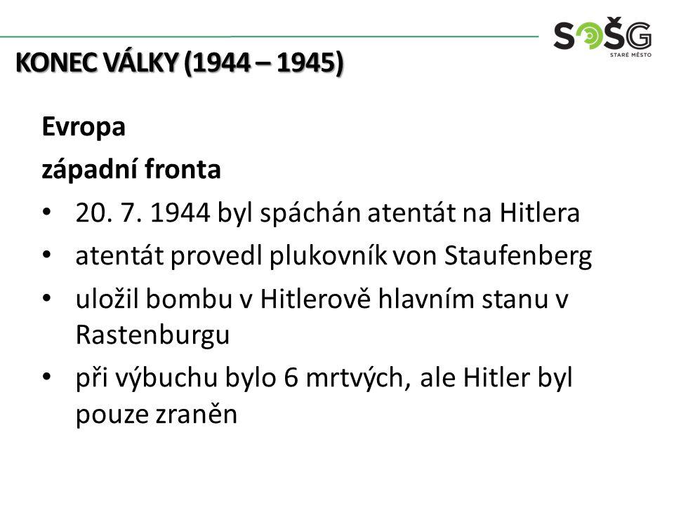 KONEC VÁLKY (1944 – 1945) Evropa západní fronta 20.