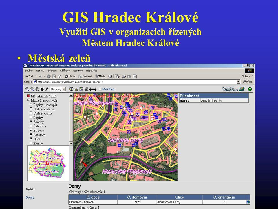GIS Hradec Králové Využití GIS v organizacích řízených Městem Hradec Králové Městská zeleň