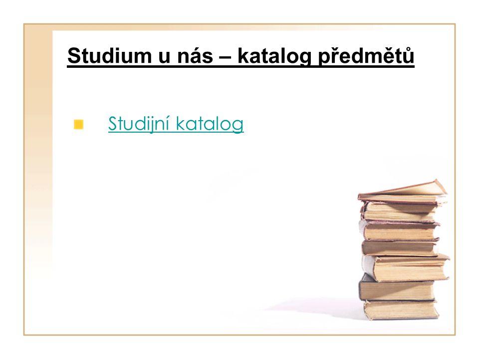 Studium u nás – katalog předmětů Studijní katalog