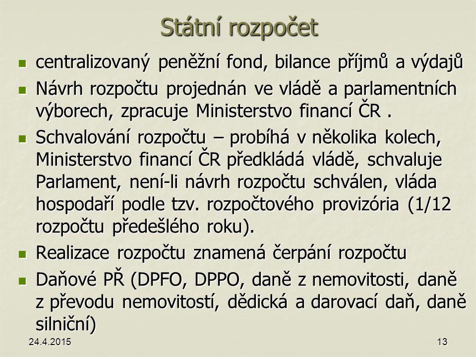 Státní rozpočet centralizovaný peněžní fond, bilance příjmů a výdajů centralizovaný peněžní fond, bilance příjmů a výdajů Návrh rozpočtu projednán ve