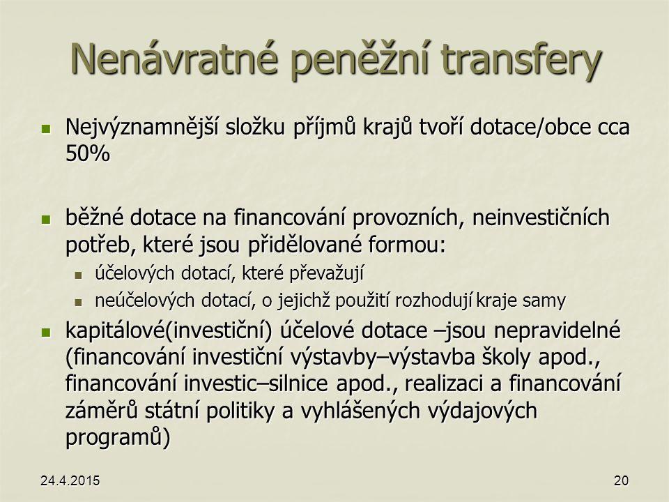 Nenávratné peněžní transfery Nejvýznamnější složku příjmů krajů tvoří dotace/obce cca 50% Nejvýznamnější složku příjmů krajů tvoří dotace/obce cca 50%