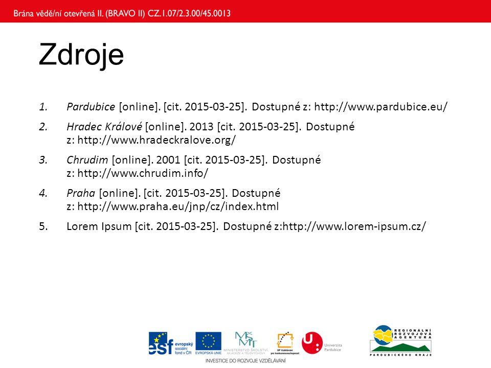 Zdroje 1.Pardubice [online]. [cit. 2015-03-25]. Dostupné z: http://www.pardubice.eu/ 2.Hradec Králové [online]. 2013 [cit. 2015-03-25]. Dostupné z: ht
